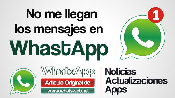 No me llegan los mensajes en WhatsApp
