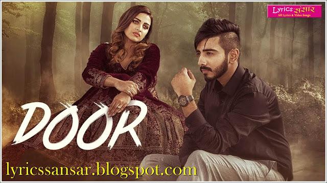 Door Lyrics : Kanwar Chahal | Himanshi Khurana | Sanaa