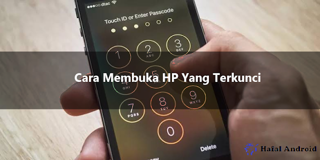 √ 8+ Cara Membuka HP Yang Terkunci Kode Pengaman