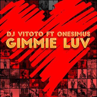 Dj Vitoto - Gimmie Luv (Radio Edit) (feat. Onesimus)