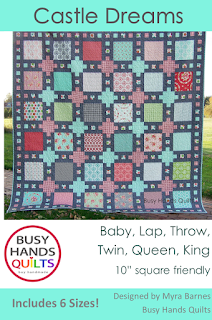 Castle Dreams by Myra Barnes of Busy Hands Quilts