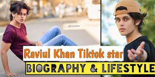 Raviul khan (Tiktok Star) - Biography, Lifestyle Income Girlfriends