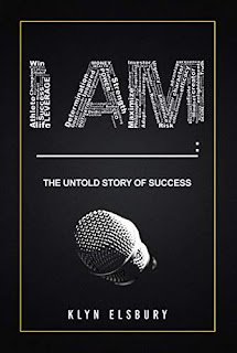 I AM - an inspiring book by Klyn Elsbury