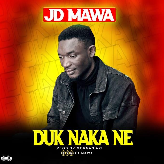 [Music] JD Mawa - Duk Naka Ne (prod. Morgan Azi) #Arewapublisize