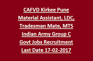 CAFVD Kirkee Pune Material Assistant, LDC, Tradesman Mate, MTS Indian Army Group C Govt Jobs Recruitment 2017 Last Date 17-02-2017