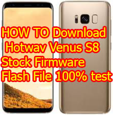 Hotwav S8 Flash File Stock Firmware without password 100% test