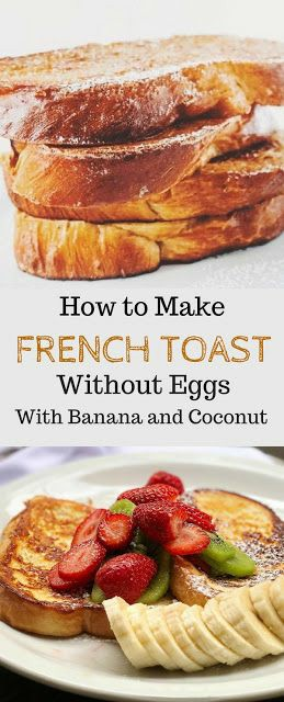 How to Make French Toast Without Eggs But With Banana and Coconut
