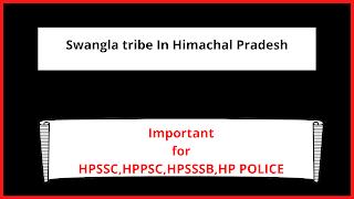 Swangla tribe In Himachal Pradesh