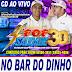 CD AO VIVO POP SAUDADE 3D - NO BAR DO DINHO 17-02-19  DJ PAULINHO BOY
