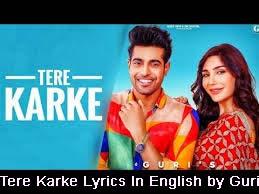 Tere Karke Lyrics In English by Guri | Latest Punjabi Song 2020