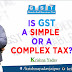 GST: A Simple or A Complex Taxation System???