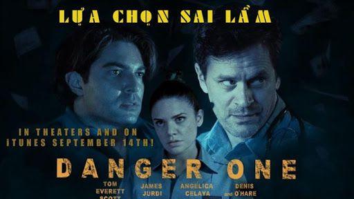 Lựa Chọn Sai Lầm - Danger One (2018) Big