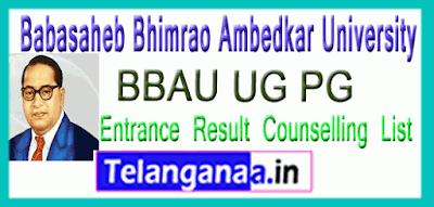 Babasaheb Bhimrao Ambedkar University UG PG Entrance Result Counselling List