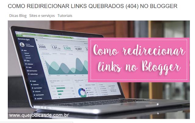 http://www.querodicasde.com.br/2017/04/como-redirecionar-links-quebrados-do-blog.html