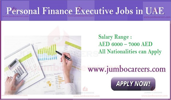 Personal Finance Executive Jobs in UAE with Salary AED 7000