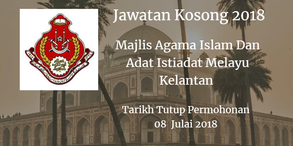 Jawatan Kosong Majlis Agama Islam Dan Adat Istiadat Melayu Kelantan 08 Julai 2018