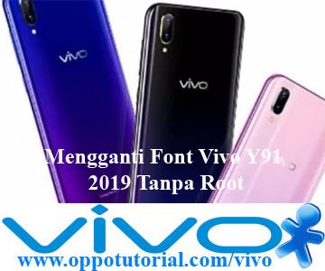 Mengganti Font Vivo Y91 2019 Tanpa Root