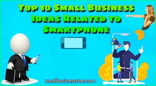 Top 10 Profitable Business Related to Smartphone