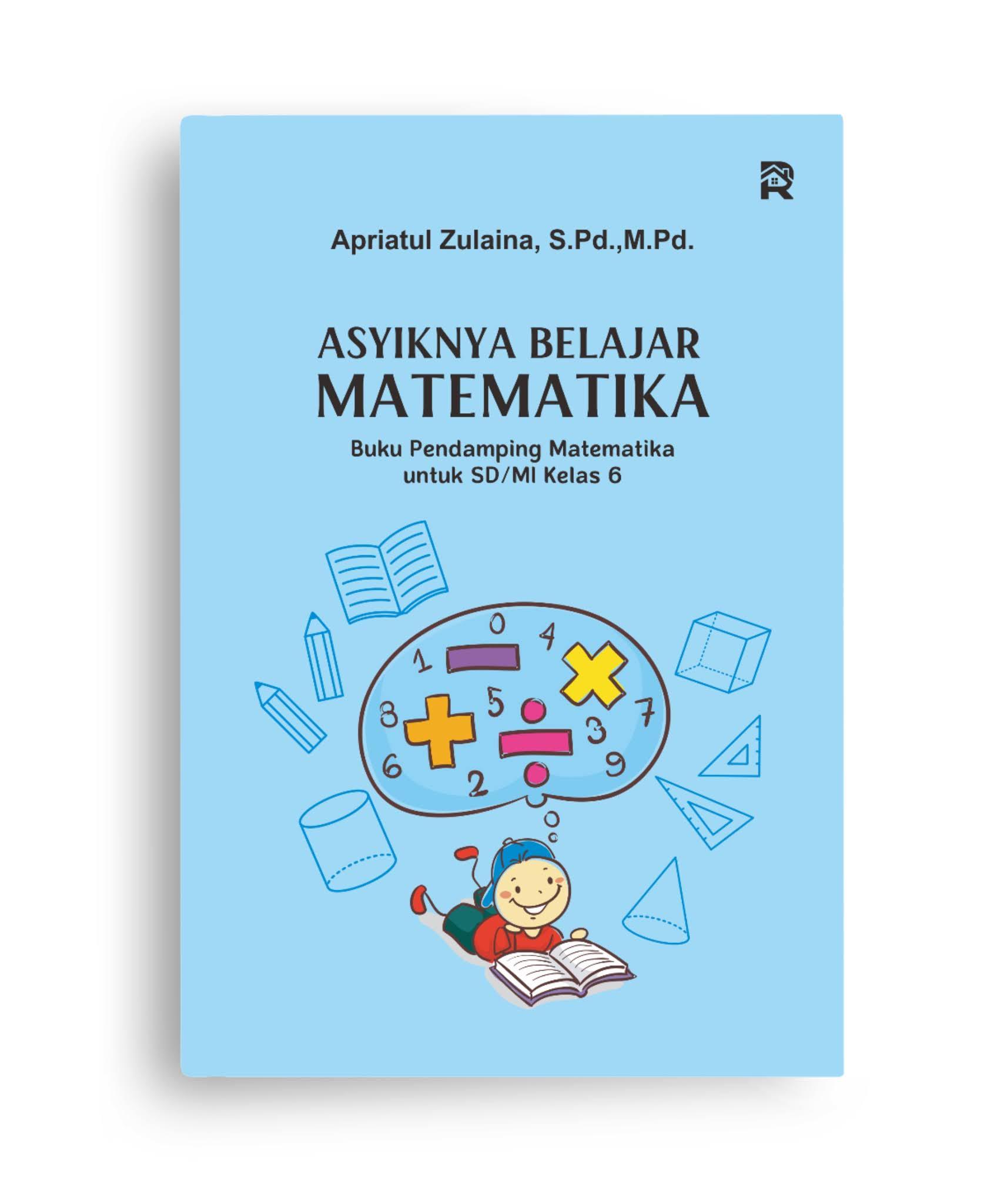Asyiknya Belajar Matematika (Buku Pendamping Matematika SD/MI Kelas 6)