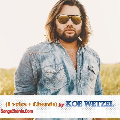 Song Lyrics and Chords by Koe Wetzel