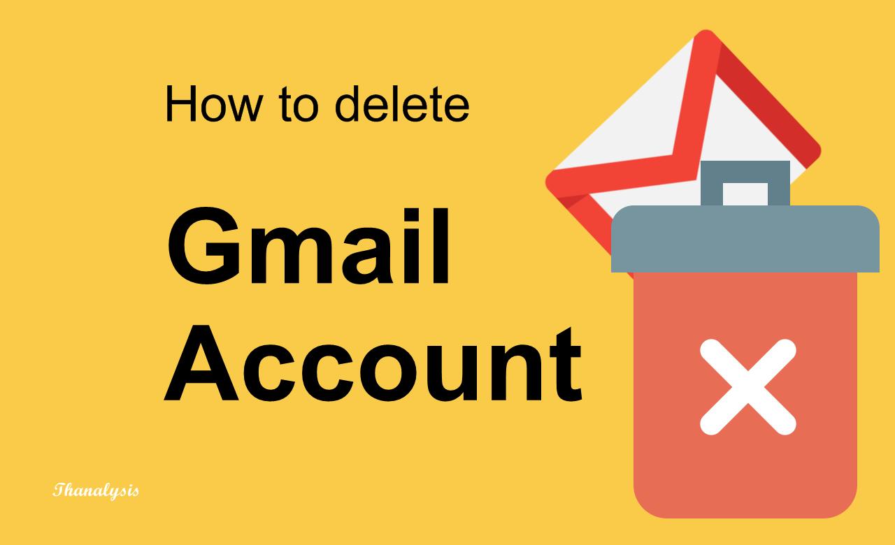 How to delete Gmail account - Thanalysis