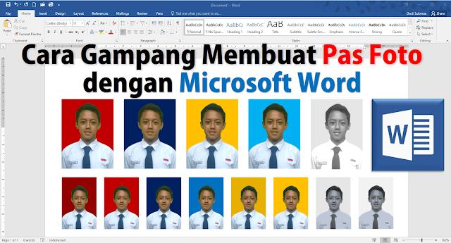 Cara Gampang Membuat Pas Foto dengan Microsoft Word