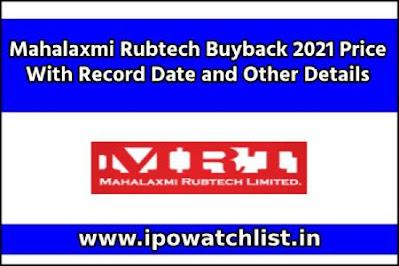 Mahalaxmi Rubtech Buyback 2021