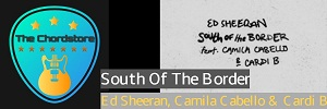 Ed Sheeran - SOUTH OF THE BORDER Guitar Chords | ft. Camila Cabello & Cardi B