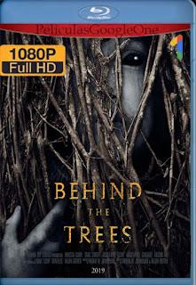 Behind The Trees (2019) [1080p Web-Dl] [Latino-Inglés] [GoogleDrive]