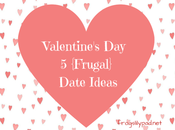Valentine's Day 5 {Frugal} Date Ideas l frogslilypad.net