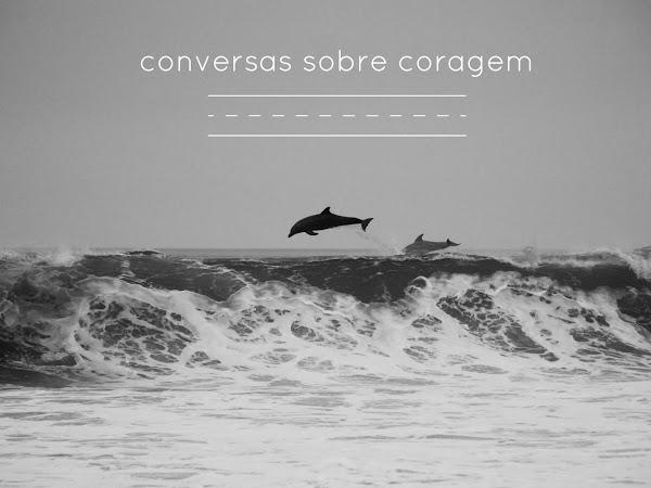 conversas sobre coragem