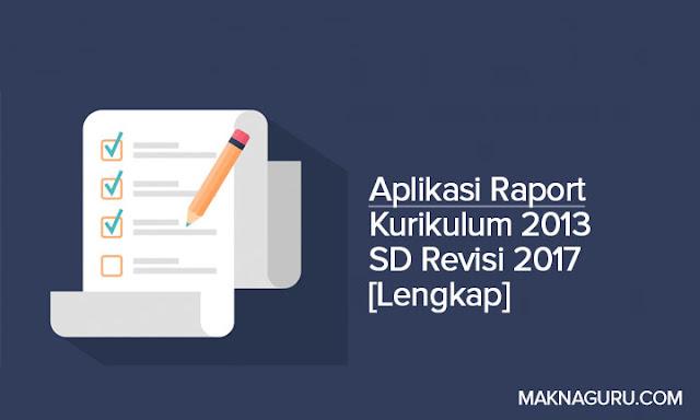 Aplikasi Raport Kurikulum 2013 SD Revisi 2017 [Lengkap]