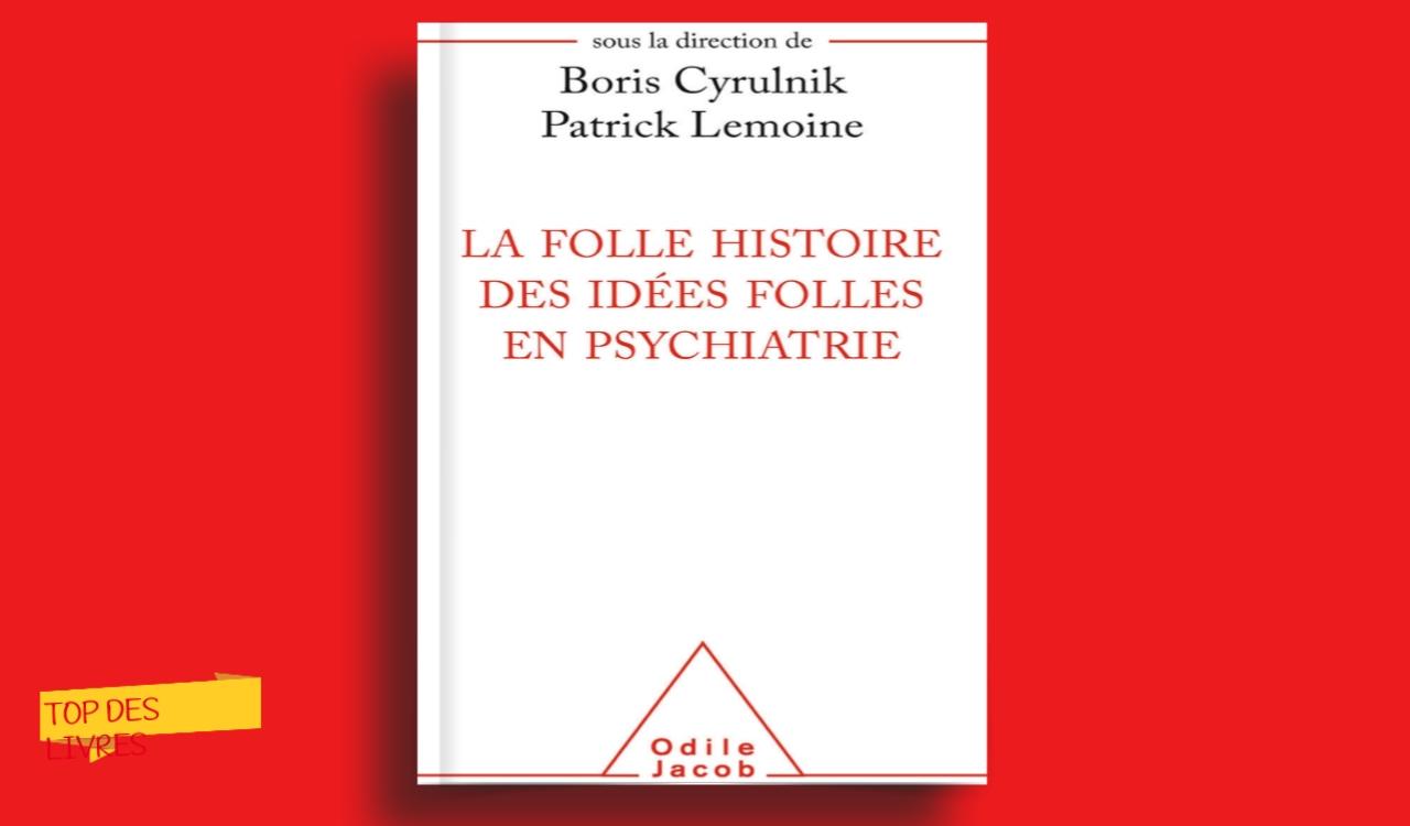 Télécharger : La folle histoire des idées folles en psychiatrie en pdf