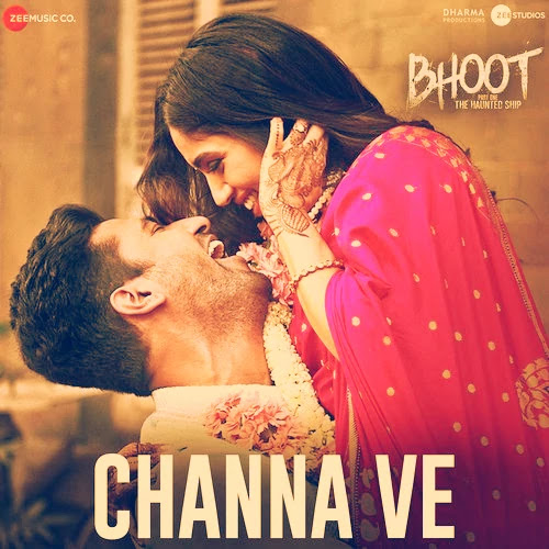 Channa Ve (Bhoot - Part One: The Haunted Ship) Song Lyrics - Vicky K & Bhumi P, Akhil Sachdeva, Mansheel Gujral
