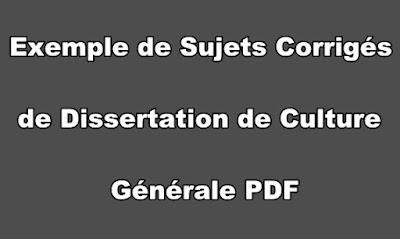 Exemple de Sujets Corrigés de Dissertation de Culture Générale PDF