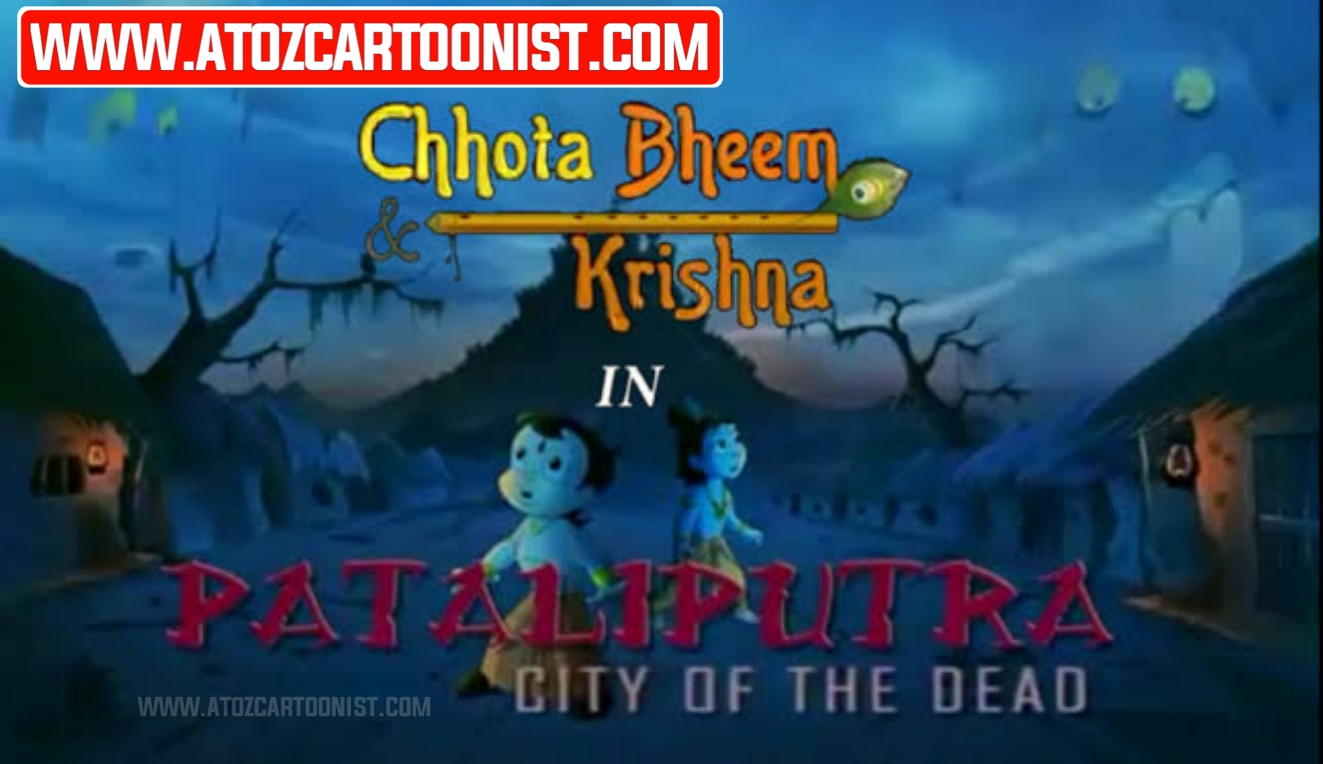 CHHOTA BHEEM & KRISHNA IN PATLIPUTRA – CITY OF THE DEAD FULL MOVIE IN HINDI & TAMIL DOWNLOAD (480P, 720P & 1080P)