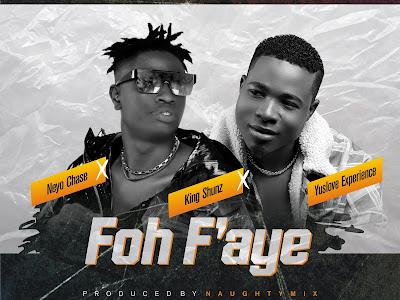 DOWNLOAD MP3: Neyo Chase - Fo F'aye ft. Yuslove & KingShunz