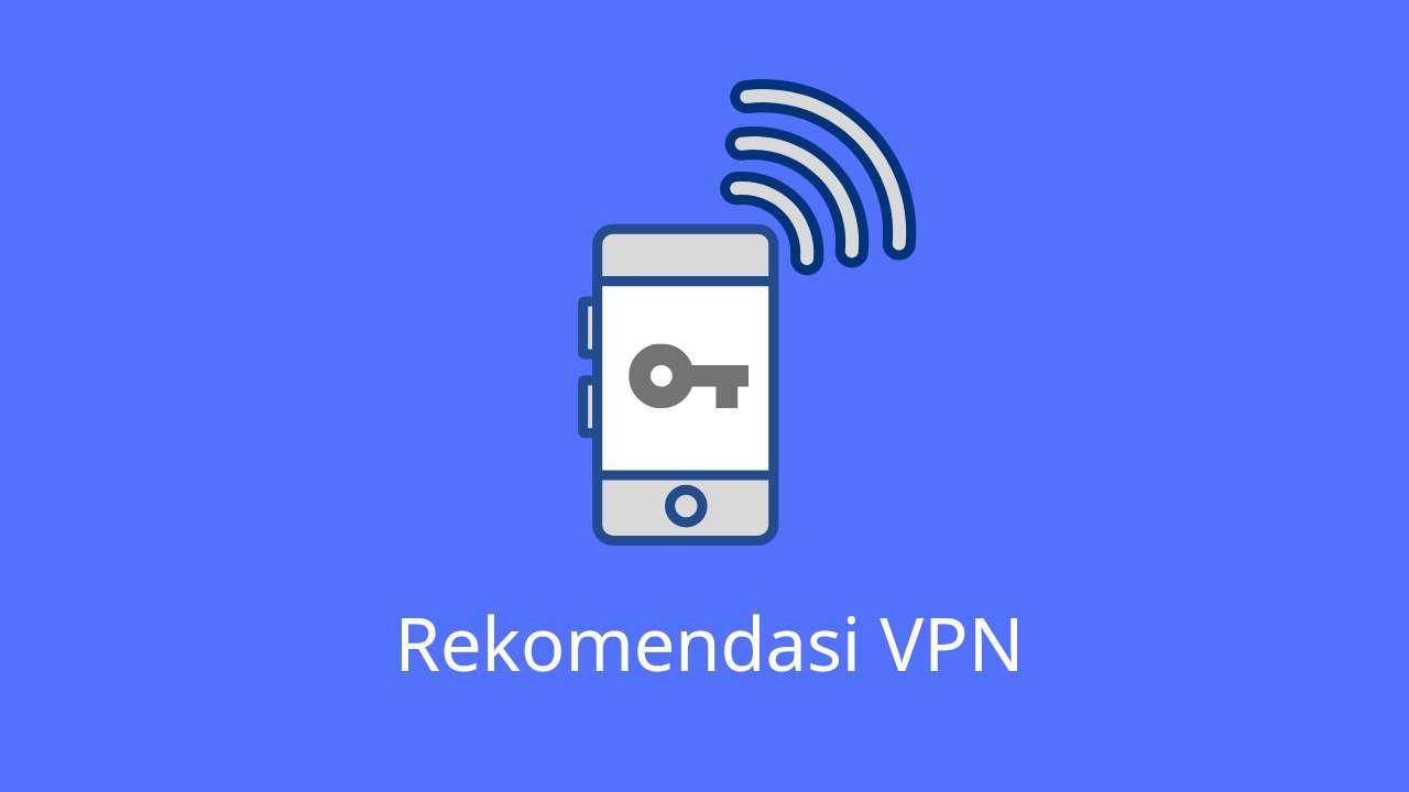 7 Rekomendasi VPN Gratis dan Premium