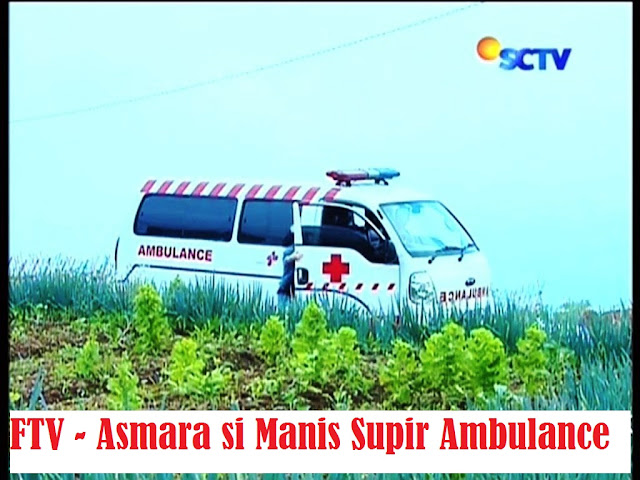 Daftar Nama Pemain FTV Asmara si Manis Supir Ambulance SCTV Lengkap