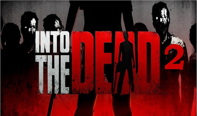 Into the dead 2 Top Best Action Games for Android!