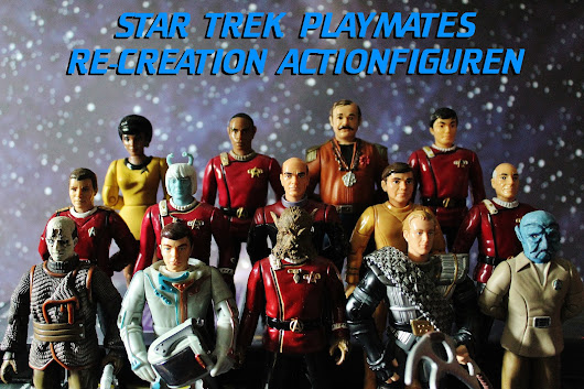 Star Trek Playmates Re-Creation Actionfigures by Mike, Teil 2