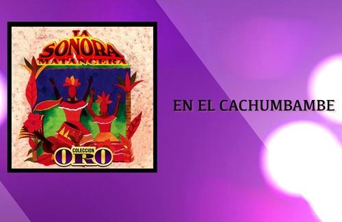En El Cachumbambe   Carlos Argentino & La Sonora Matancera Lyrics