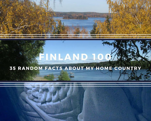 35 Random Facts about Finland - My Contribution to #suomi100!