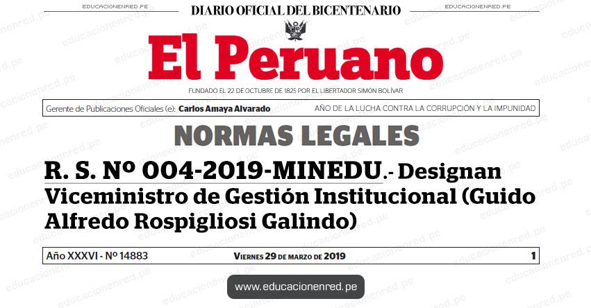 R. S. Nº 004-2019-MINEDU - Designan Viceministro de Gestión Institucional (Guido Alfredo Rospigliosi Galindo) www.minedu.gob.pe