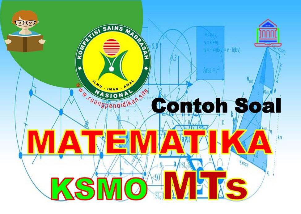 Soal KSMO Matematika Terintegrasi Jenjang MTs