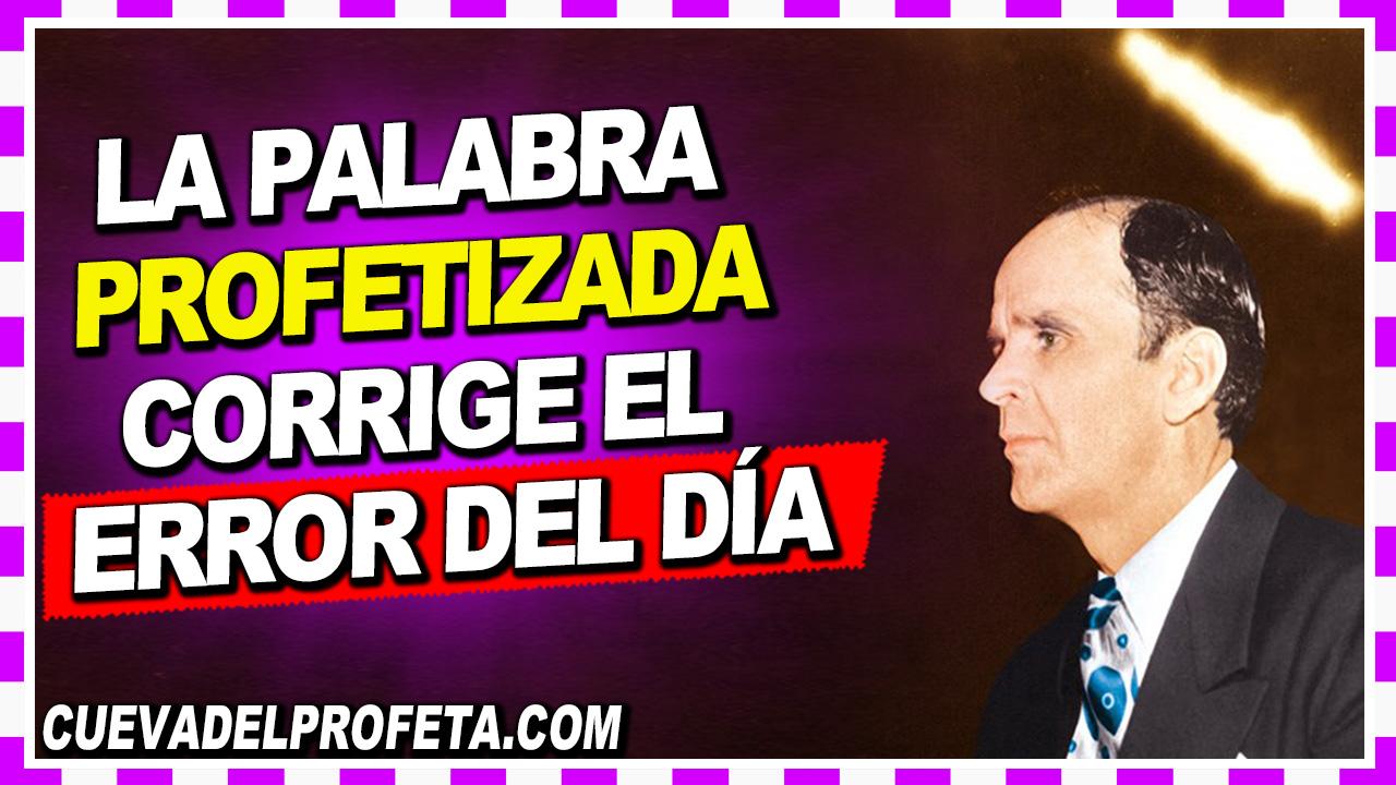 La Palabra profetizada para este día corrige el error del día - William Branham en Español