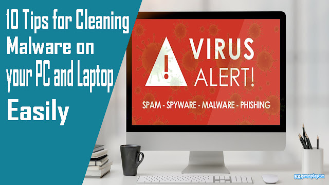 10 Tips for Cleaning Malware on your PC and Laptop Easily