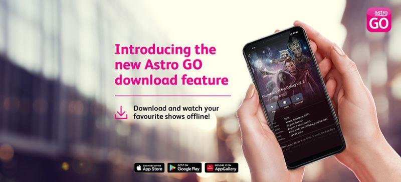 Anda Kini Boleh Download Kandungan Astro GO Untuk Tontonan Secara Offline