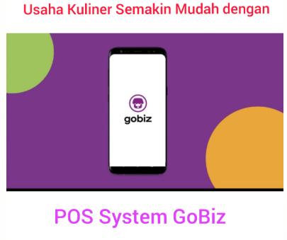 Usaha Kuliner Semakin Mudah dengan POS System GoBiz