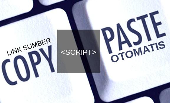 Cara Membuat Link Sumber Otomatis Saat Artikel di Copy Paste (COPAS)